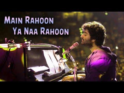 Main Rahoon Ya Na Rahoon (HD)| Arijit Singh Live | Soulful Performance