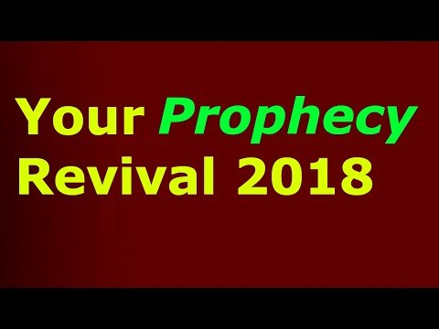 PROPHECY 2018 YOUR REVIVAL