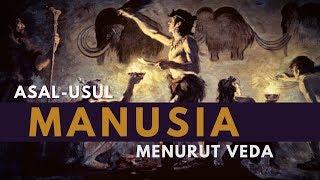 FAKTA HINDU - ASAL-USUL MANUSIA MENURUT VEDA (BAGIAN #I)