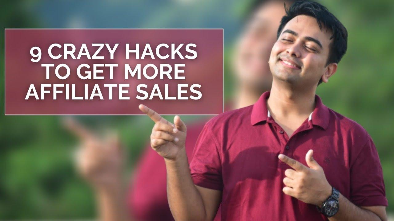 9 Crazy Hacks to get more Affiliate Sales in 2020 | Kshitij Doval