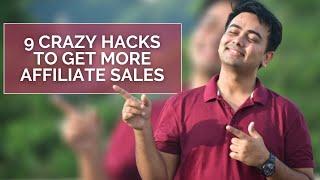 9 Crazy Hacks to get more Affiliate Sales in 2020   Kshitij Doval