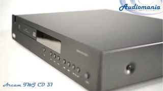 Видео CD проигрыватель Arcam FMJ CD 37 (автор: AudiomaniaVideo)