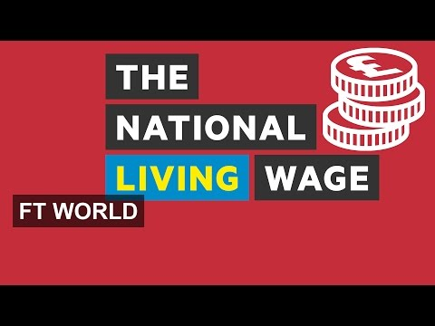 The UK's new living wage explained | FT World