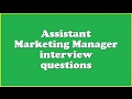 Assistant Marketing Manager interview questions
