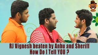 RJ Vignesh Beaten by Anbu and sheriff | How Do I Tell You ? #13 | Smile Settai