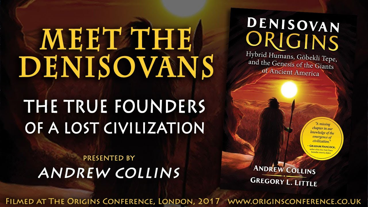 Meet the Denisovans | The True Founders of a Lost Civilization | Andrew  Collins | Origins Conference