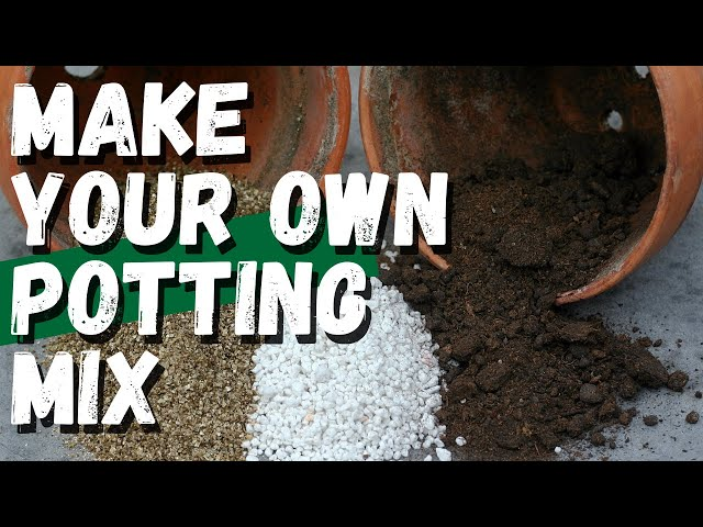 Make your own potting mix