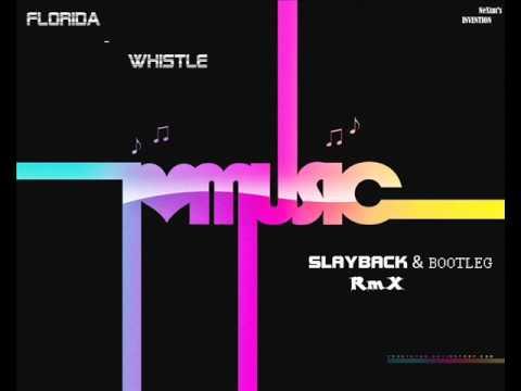 [BRO] Florida - Whistle ( Slayback & Bootleg RmX )
