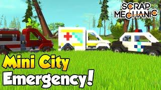 "MINI CITY [EP. 5] - ""Miniature Police Car, Fire Truck, Ambulance!"" - Scrap Mechanic Community Build!"