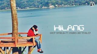 MCP Sysilia - HILANG.ft Joung AR Titaley ( Rap Mollucan Labrak ) Lagu Ambon Terbaru 2016.