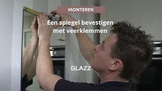 Hoe monteer je een spiegel met veerklemmen/glasklemmen? | Glazz.nl