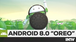 ANDROID 8.0 OREO OFFICIAL PRESENTATION - 21/08/2017