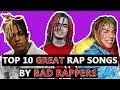 10 GREAT Rap Songs By BAD Rappers