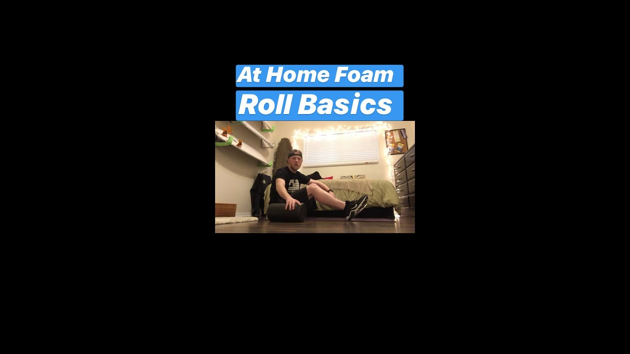 Some At Home Foam Roll Basics
