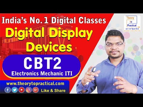 CBT2 Electronics Mechanic ITI || Digital Display Devices By Arun Sir