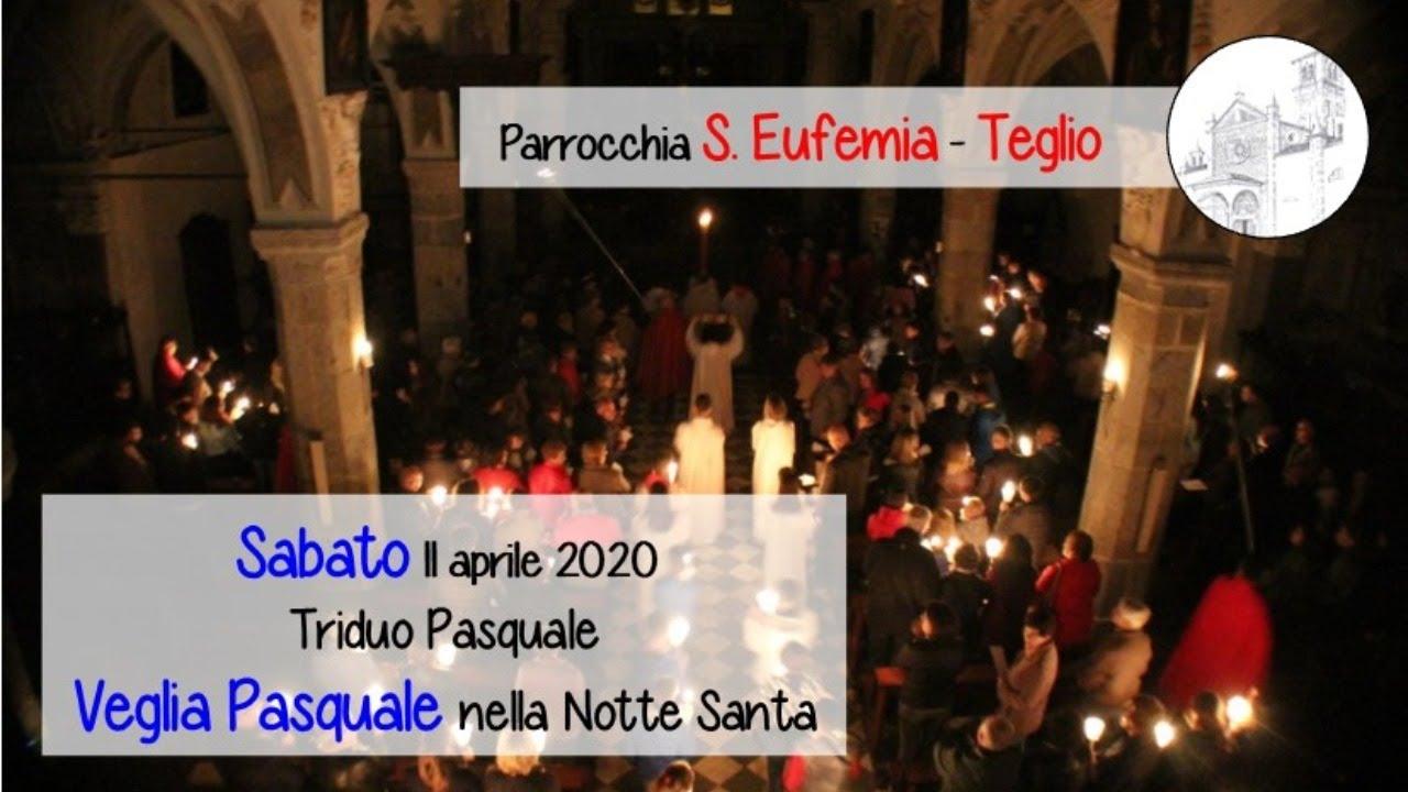 Triduo Pasquale: Solenne Veglia Pasquale, chiesa di S. Eufemia