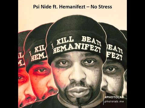 Psi Nide (ft Hemanifezt) - No Stress (I Been There)