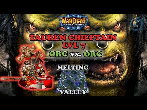Grubby | Warcraft 3 The Frozen Throne | Orc v Orc - Tauren Chieftain Level 7 - Melting Valley