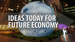 Ideas Today for Future Economy