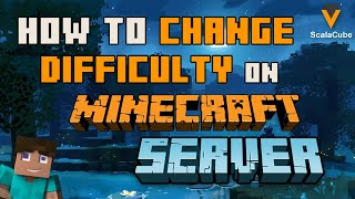 How To Change Difficulty On Your Minecraft Server - ScalaCube