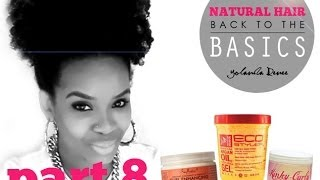 Natural Hair | Back To The Basics Part Eight (gels & Creams)