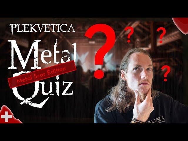 [ Special ] Metal Quiz #1 - Metal Scar Edition