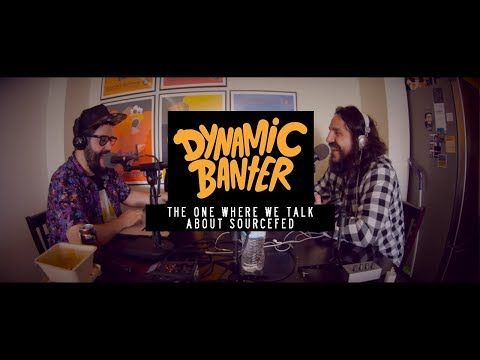 Dynamic Banter - The One Where We Talk about SourceFed (Full Episode)