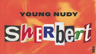 Young Nudy - Sherbert [Official Audio]