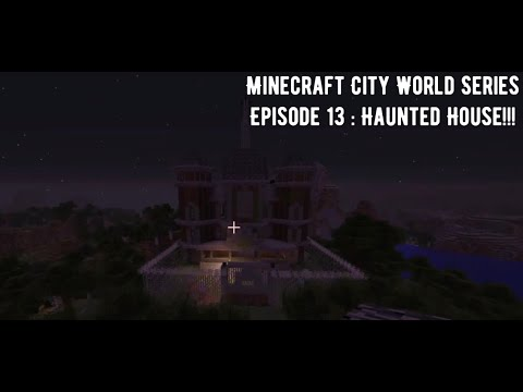 Minecraft city world series episode 14: haunted house!!!(HALLOWEEN spooky spectacular)