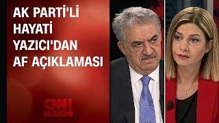 AK Parti'li Hayati Yazıcı'dan CNN TÜRK'te
