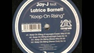 Jay-J Feat. Latrice Barnett Keep On Rising (Copyright Classic Mix)