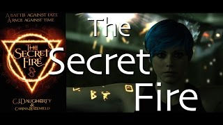 """The Secret Fire"" by CJ Daugherty & Carina Rozenfeld - Official Book Trailer"