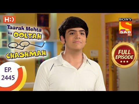Taarak Mehta Ka Ooltah Chashmah – Ep 2445 – Full Episode – 13th April, 2018