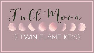 3 Things Twin Flames Need to Know: Full Moon April 19, 2019