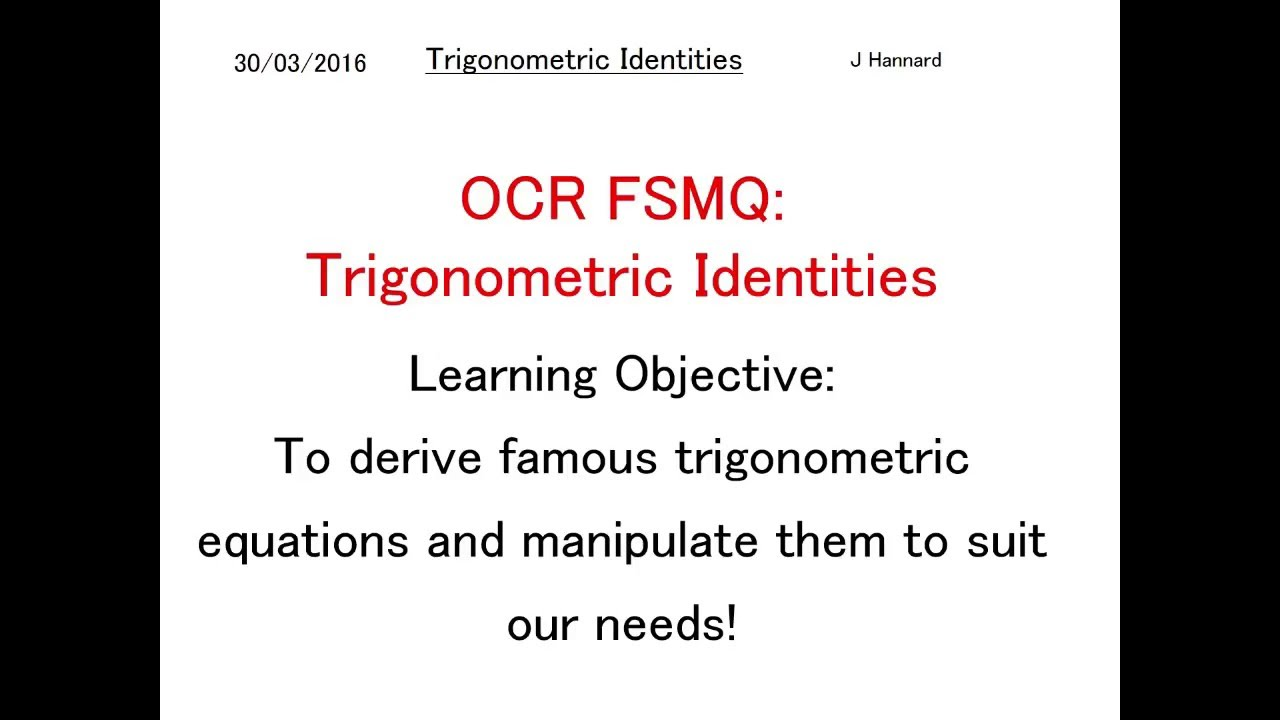 OCR FSMQ Additional Mathematics - Lesson 22: Trigonometric Identities and  Equations RE-RECORDED