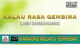 Lagu Kanak-Kanak - Kalau Rasa Gembira | Karaoke | Minus One | Tanpa Vocal | Lirik Video HD