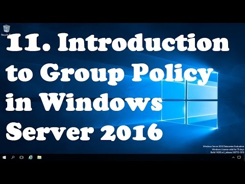 11. Introduction to Group Policy in Windows Server 2016