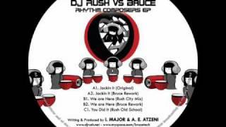 DJ RUSH & BRUCE - We Are Here(Bruce Rework)