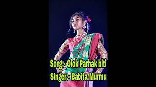 Olok parhak biti || singer-Babita murmu
