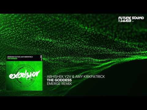 Abhishek Y2V & Amy Kirkpatrick - The Goddess (Emerge Remix)