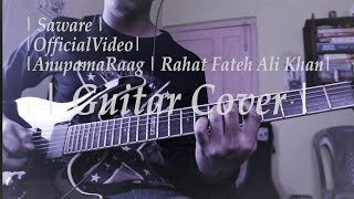 Saware | Anupama Raag | Rahat Fateh Ali Khan | Guitar Cover | HD Video & Audio