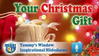 Your Christmas Gift - Tommy's Window Inspirational Slideshow