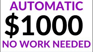 Earn $1000 in 1 Hour AUTOMATICALLY! (Make Money Online)