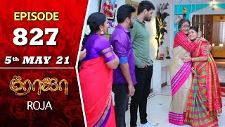 ROJA Serial | Episode 827 | 5th May 2021 | Priyanka | Sibbu Suryan | Saregama TV Shows Tamil
