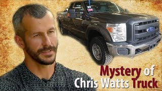 CHRIS WATTS MYSTERIOUS TRUCK