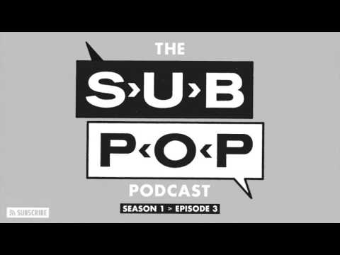 """The Sub Pop Podcast: """"Zero Money"""" w/ Mark Arm, Ben Bridwell (Band of Horses) & more [S01, EP 03]"""