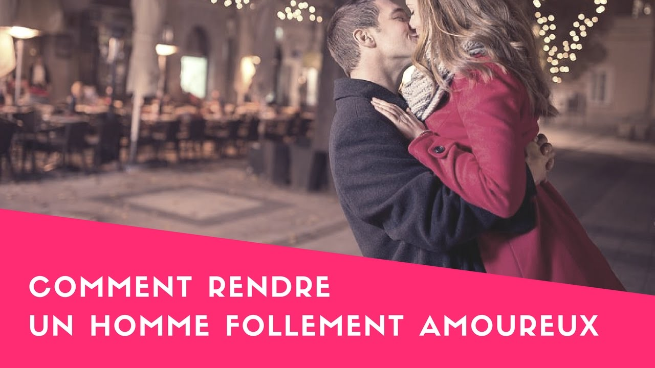 Comment rendre fou amoureux un garcon [PUNIQRANDLINE-(au-dating-names.txt) 57