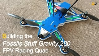 Fossils Stuff Gravity 280 Build Video / Timelapse