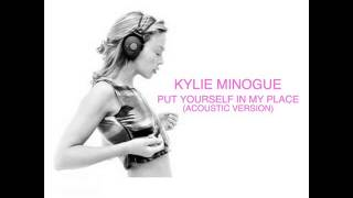 Kylie Minogue - Put Yourself In My Place (Acoustic Version)