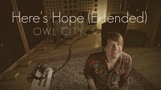 Owl City - Here's Hope (Extended) Lyrics